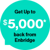 Enbridge Incentives - Get up to $5,000 back